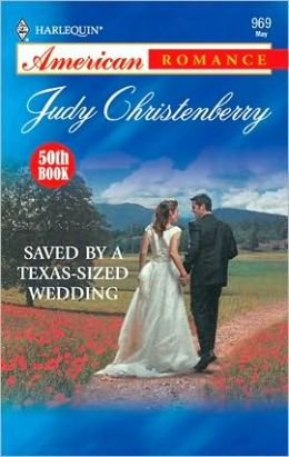 Saved by a Texas-Sized Wedding (Harlequin American Romance #969)