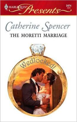 The Moretti Marriage (Harlequin Presents #2474)