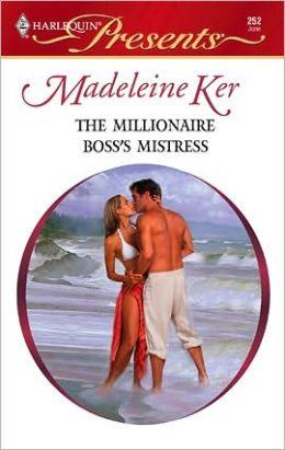 The Millionaire Boss's Mistress