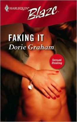 Faking It (Harlequin Blaze #208)