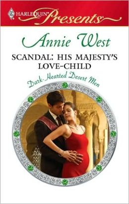 Scandal: His Majesty's Love-Child (Harlequin Presents Series #2928)