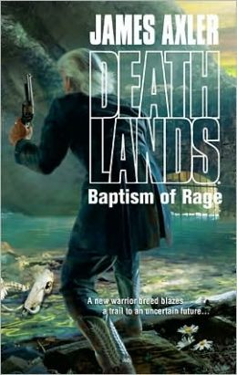 Baptism of Rage (Deathlands Series #93)