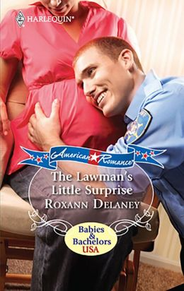 The Lawman's Little Surprise (Harlequin American Romance #1313)