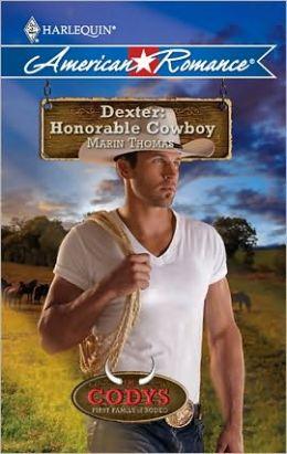 Dexter: Honorable Cowboy (Harlequin American Romance #1314)
