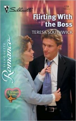 Flirting with the Boss (Silhouette Romance Series #1708): If Wishes were...
