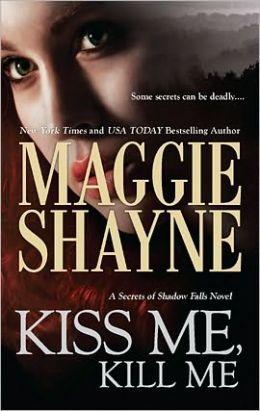 Kiss Me, Kill Me (Secrets of Shadow Falls Series #3)