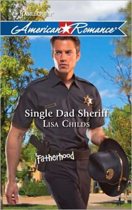 Single Dad Sheriff (Harlequin American Romance #1324)