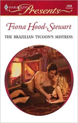 The Brazilian Tycoon's Mistress (Harlequin Presents #2429)