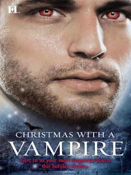 Christmas with a Vampire: A Christmas Kiss\The Vampire Who Stole Christmas\Sundown\Nothing Says Christmas Like a Vampire\Unwrapped