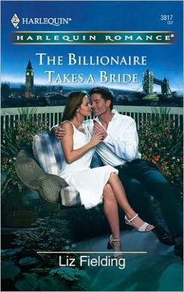 The Billionaire Takes a Bride (Harlequin Romance Series)