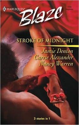 Stroke of Midnight: Impulsive\Enticing\Tantalizing
