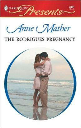 The Rodrigues Pregnancy (Harlequin Presents #2381)