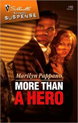 More Than a Hero (Silhouette Romantic Suspense #1453)