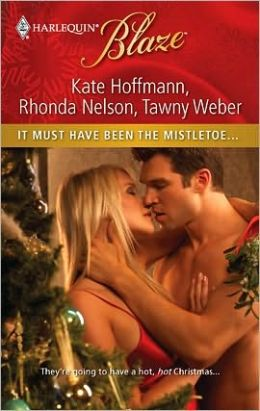 It Must Have Been the Mistletoe...: When She Was Naughty...\Cole for Christmas\A Babe in Toyland