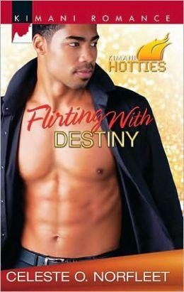 Flirting with Destiny