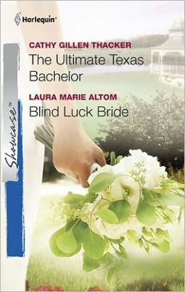 The Ultimate Texas Bachelor / Blind Luck Bride