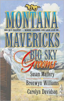 Montana Mavericks: Big Sky Grooms: Spirit of the Wolf/As Good as Gold/The Gamble
