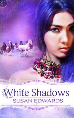 White Shadows: Book Three of Susan Edwards' White Series