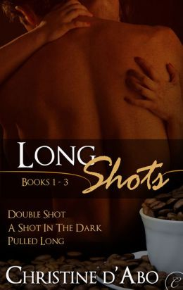 Long Shots: Books 1-3: Double Shot\A Shot in the Dark\Pulled Long