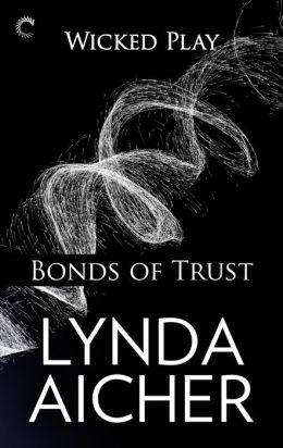 Bonds of Trust (Wicked Play Series #1)