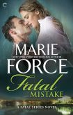 Book Cover Image. Title: Fatal Mistake (Fatal Series #6), Author: Marie Force