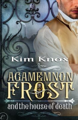 Agamemnon Frost and the House of Death
