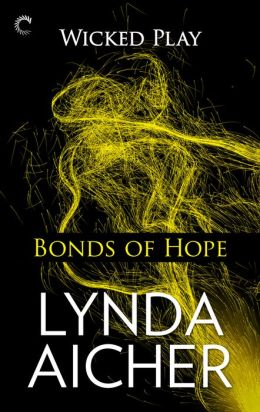 Bonds of Hope (Wicked Play Series #4)