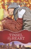 Book Cover Image. Title: Tinsel My Heart, Author: Christi Barth