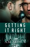 Book Cover Image. Title: Getting It Right, Author: A.M. Arthur