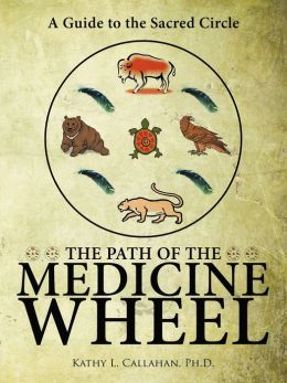The Path Of The Medicine Wheel