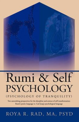Rumi & Self Psychology (Psychology Of Tranquility)