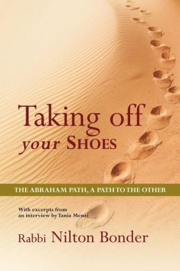 Taking off Your Shoes: The Abraham Path, A Path to the Other