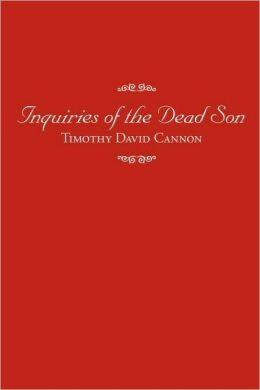 Inquiries of the Dead Son