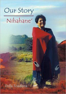 Our Story: Nihahane'