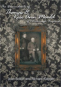 The Descendants of Thomas & Rose Ann Mould of Peterborough, England