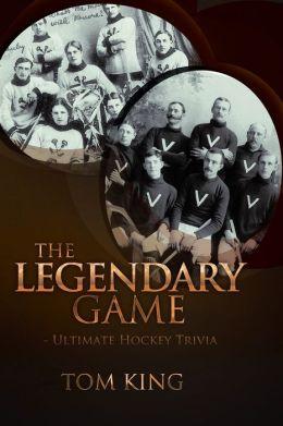 The Legendary Game - Ultimate Hockey Trivia