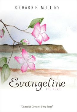 Evangeline The Novel Richard F. Mullins