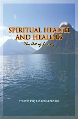 Spiritual Health and Healing: The Art of Living