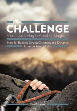 The Challenge Victorious Living In Another Kingdom