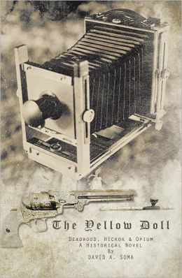 The Yellow Doll: Deadwood, Hickok, and Opium
