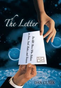 The Letter: For All Those Who Believe in Love, Soul Mates, and Forever