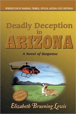 Deadly Deception in Arizona: A Novel of Suspense