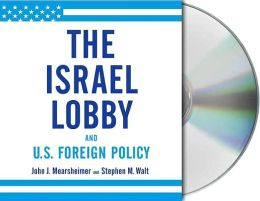 Israel Lobby and U. S. Foreign Policy