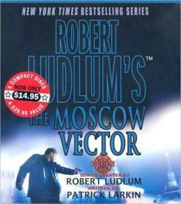 Robert Ludlum's The Moscow Vector (Covert-One Series #6)