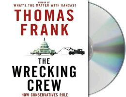Wrecking Crew: How Conservatives Rule