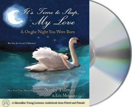 It's Time to Sleep, My Love and On the Night You Were Born: The You Are Loved Collection