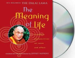 Meaning of Life: Buddhist Perspectives on Cause and Effect