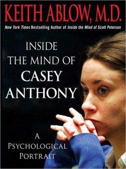 Inside the Mind of Casey Anthony: A Psychological Portrait