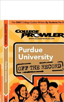 Purdue University (College Prowler Guide)