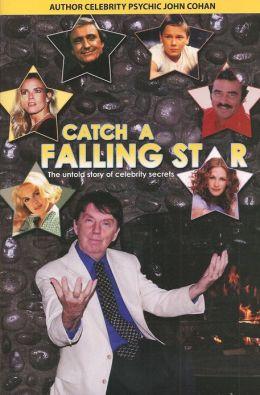 Catch a Falling Star : The Untold Story of Celebrity Secrets